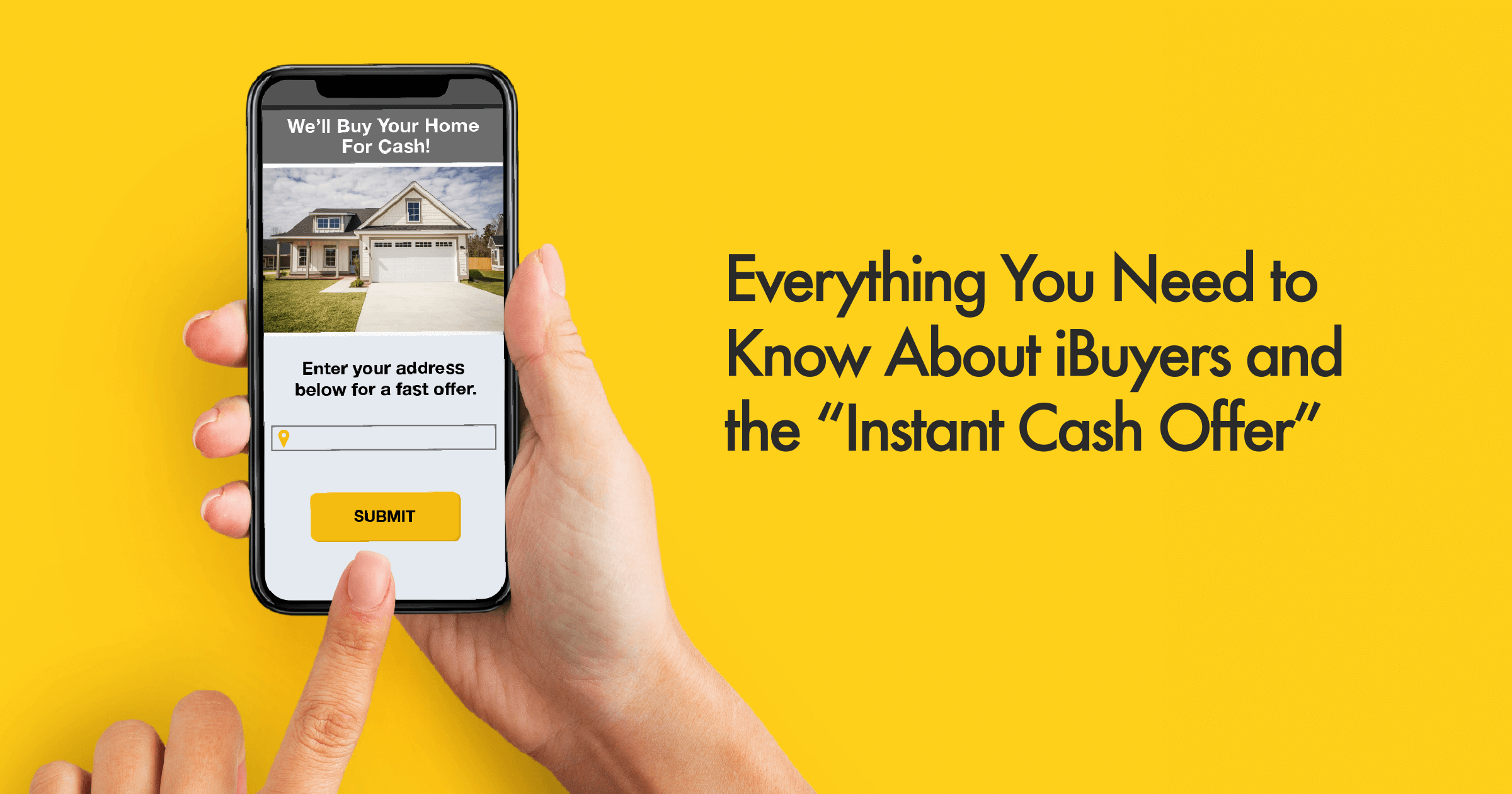 iBuyers and Instant Cash Offers
