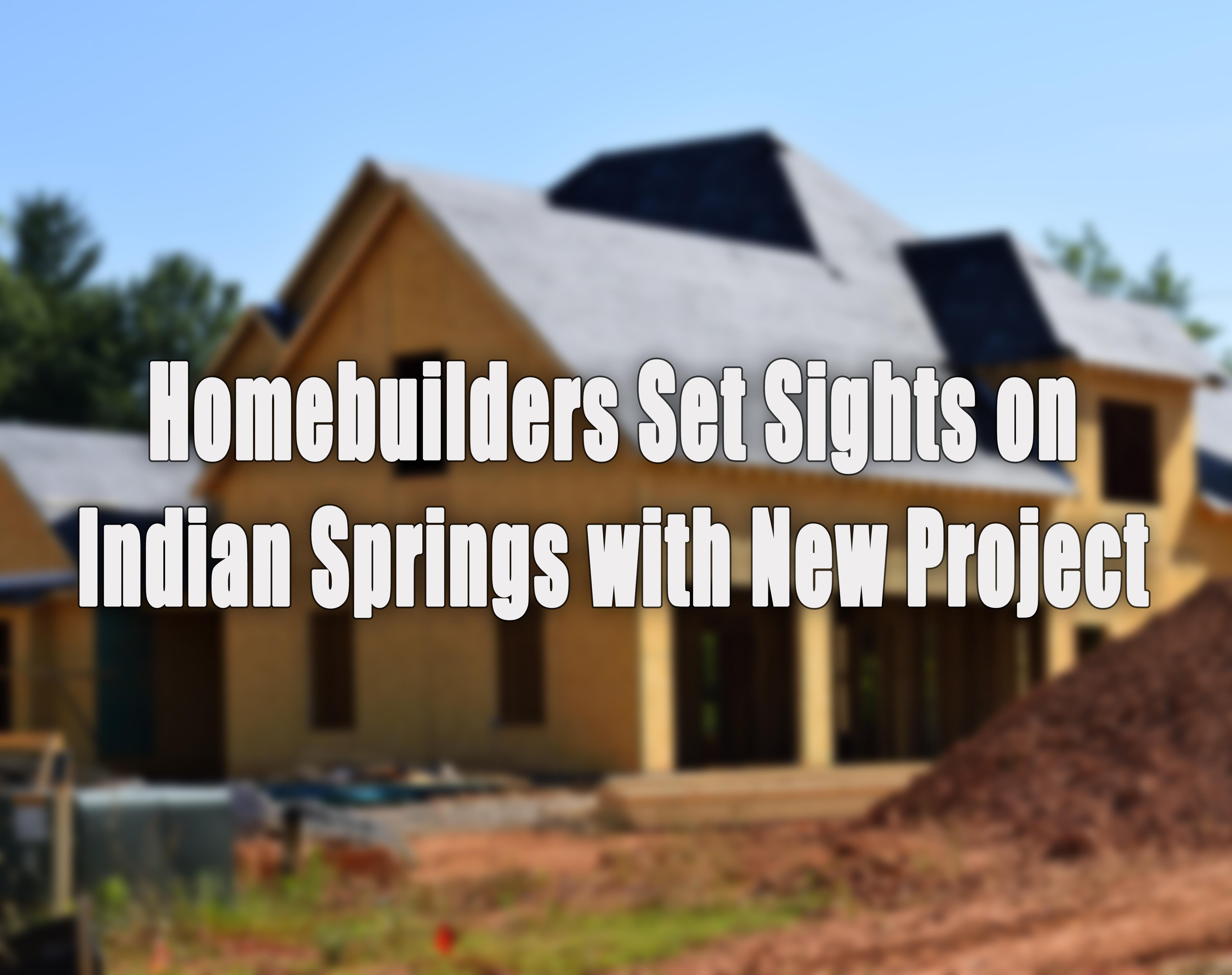 Homebuilders Indian Springs.jpg