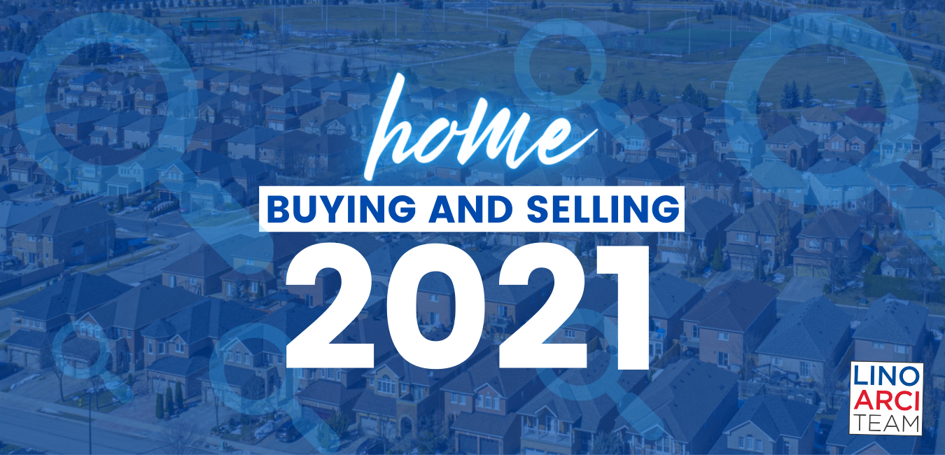 Tips for Buying and Selling a Home in 2021 - Lino Arci Team