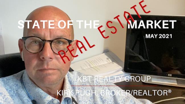 June 2021 | State of the Real Estate Market with Kirk Pugh, Broker/Realtor®