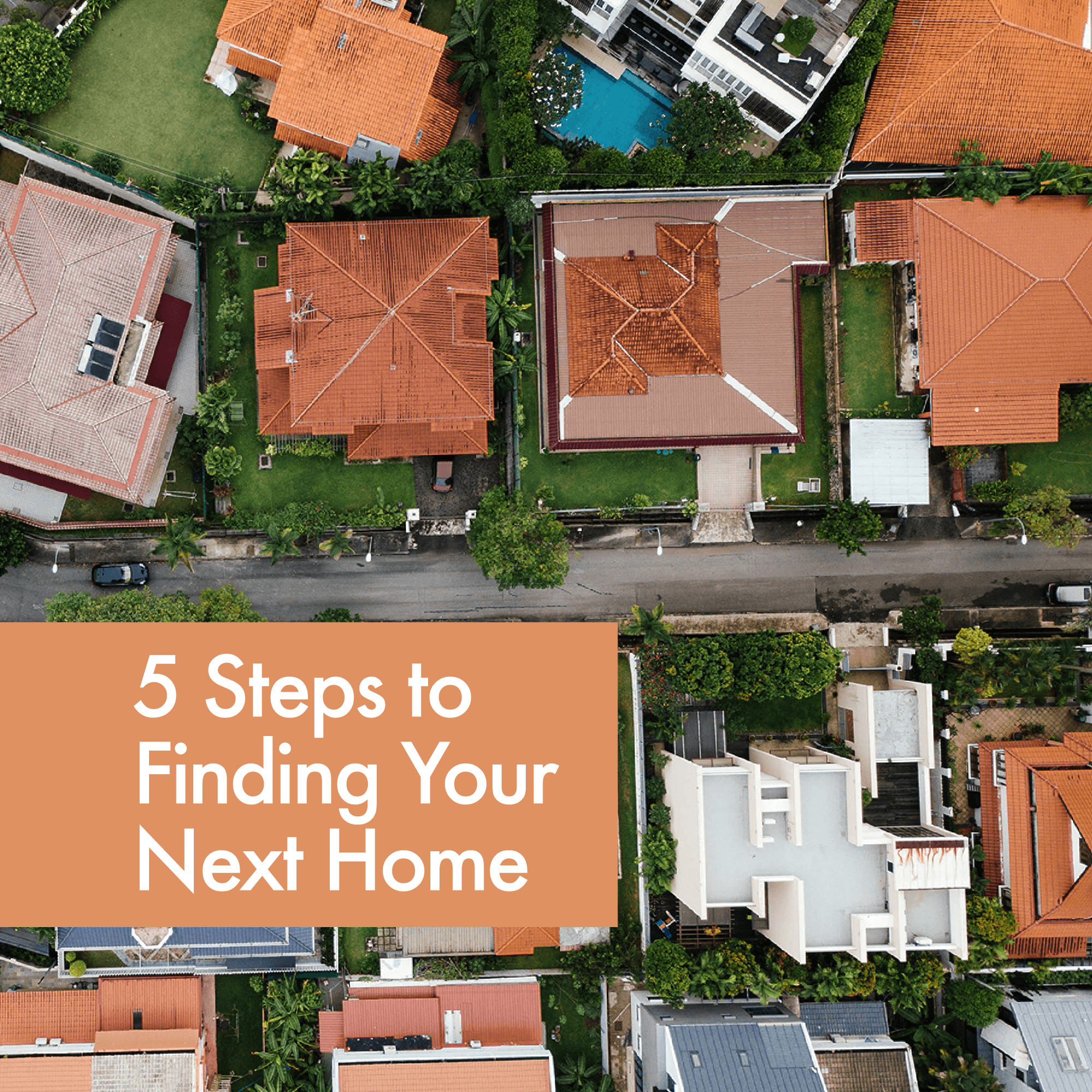 5 Steps to Finding Your Next Home